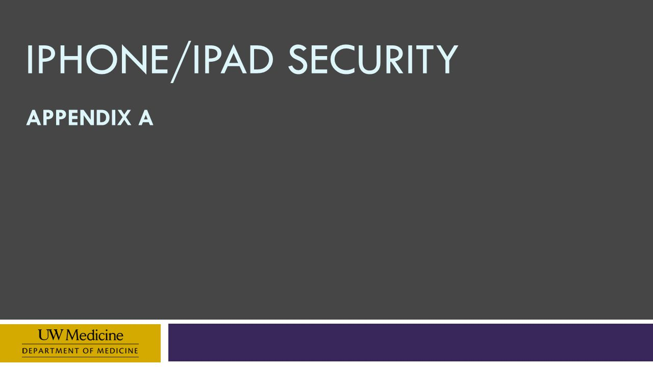 IPHONE/IPAD SECURITY APPENDIX A