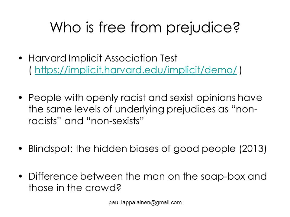 Who is free from prejudice.