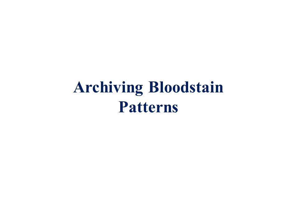 Archiving Bloodstain Patterns