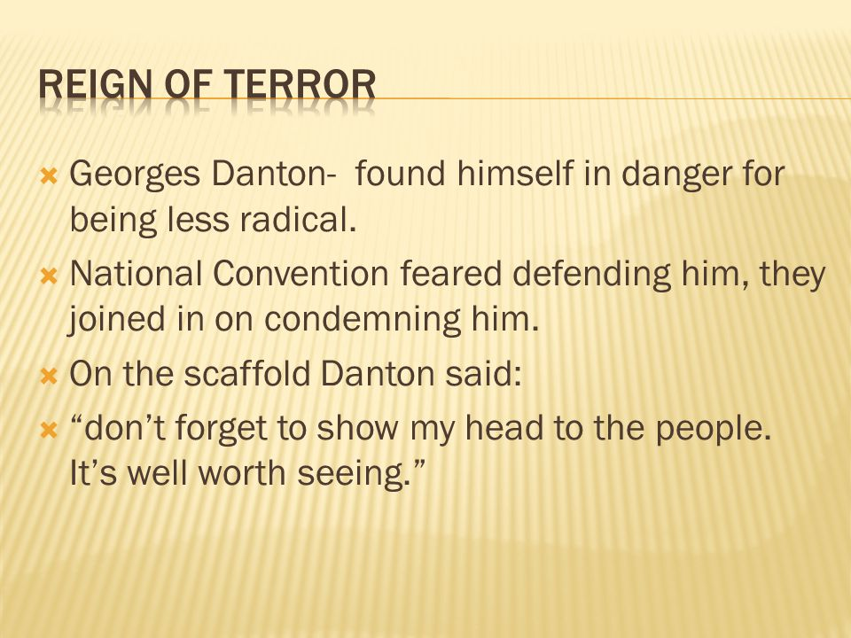  Georges Danton- found himself in danger for being less radical.