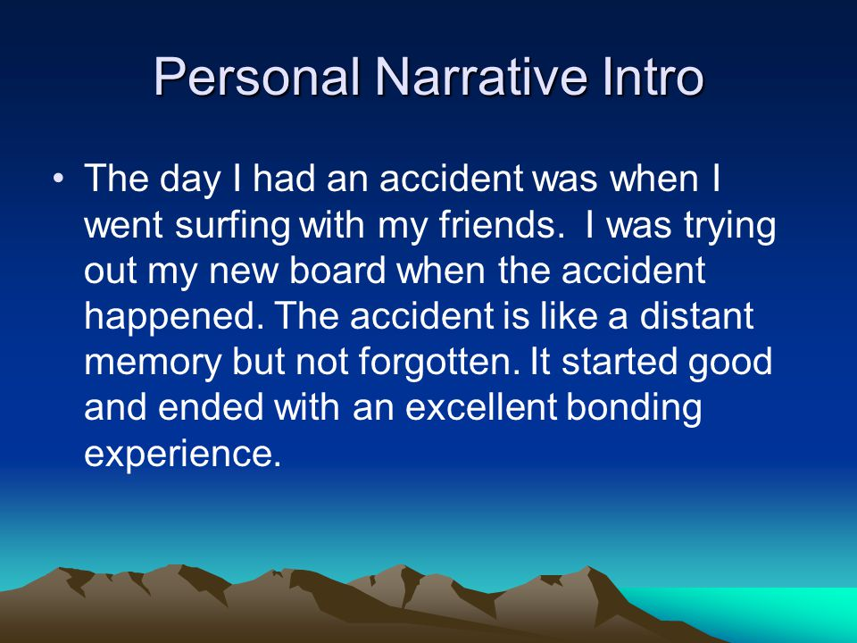 Personal Narrative Intro The day I had an accident was when I went surfing with my friends.