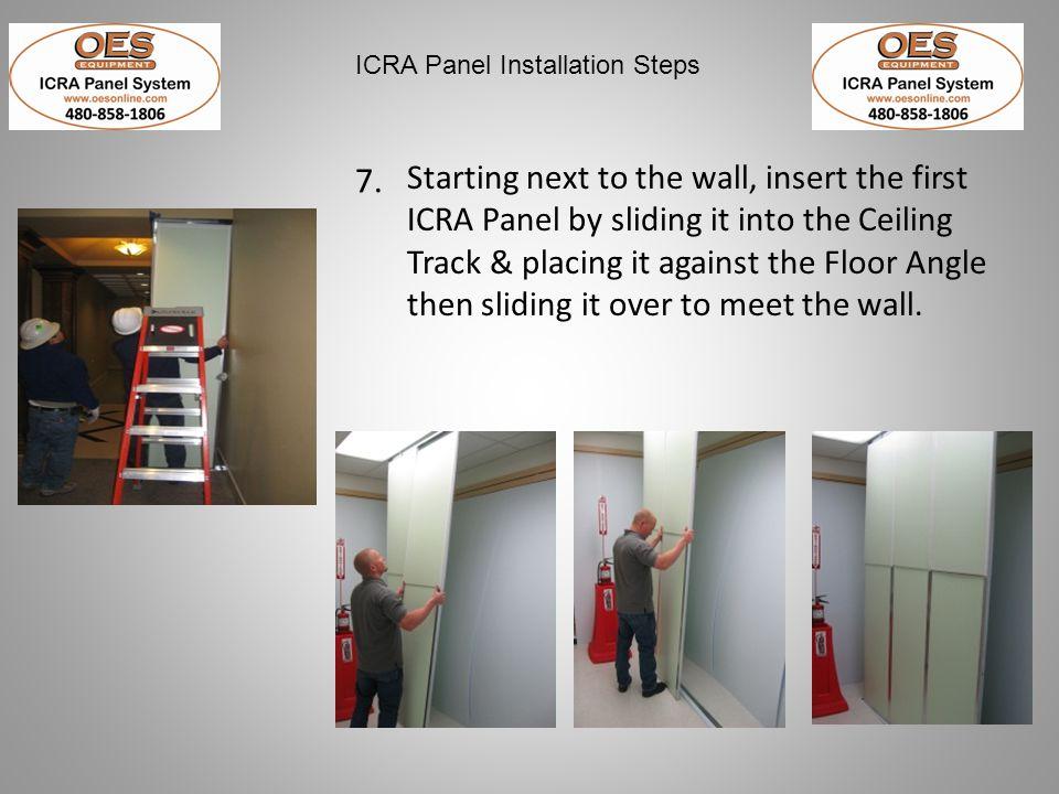 ICRA Panel Installation Steps 25. Resume installing the next ICRA Panel.