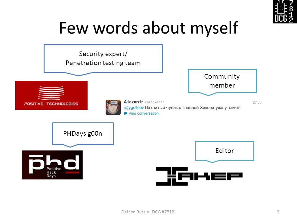 Few words about myself Defcon Russia (DCG #7812)2 Security expert/ Penetration testing team Community member PHDays g00n Editor