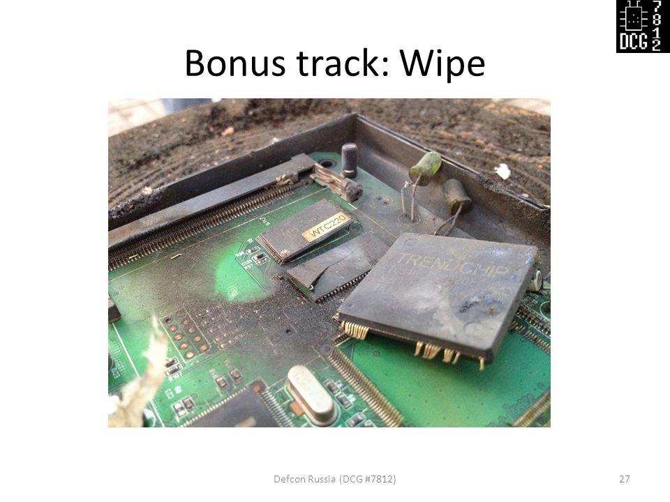 Bonus track: Wipe Defcon Russia (DCG #7812)27