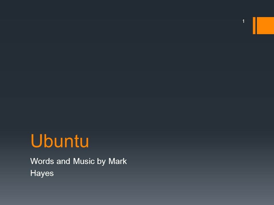Ubuntu Words and Music by Mark Hayes 1