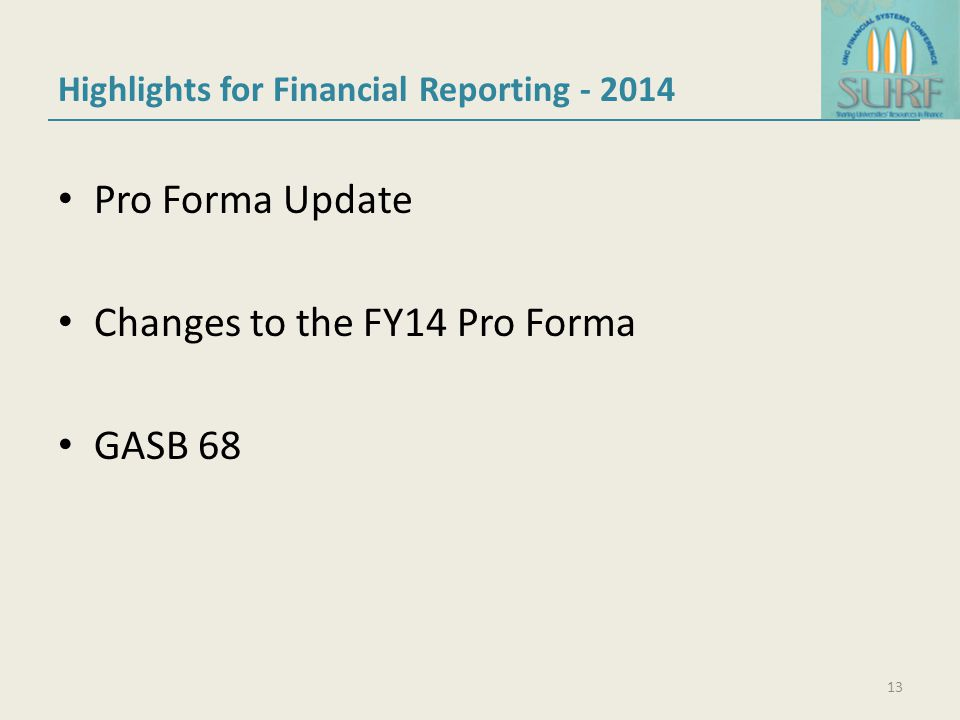 Highlights for Financial Reporting - 2014 Pro Forma Update Changes to the FY14 Pro Forma GASB 68 13