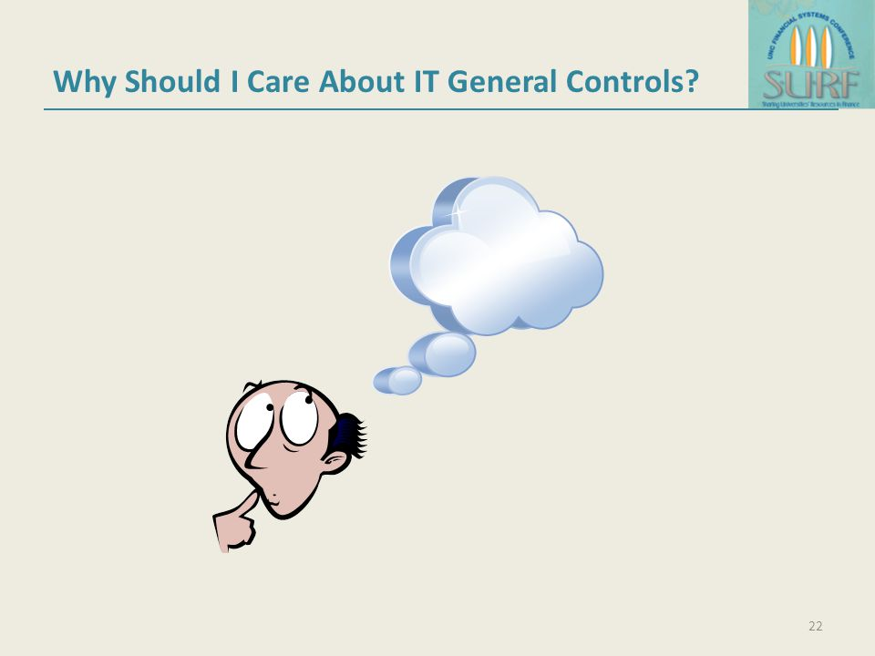 Why Should I Care About IT General Controls 22