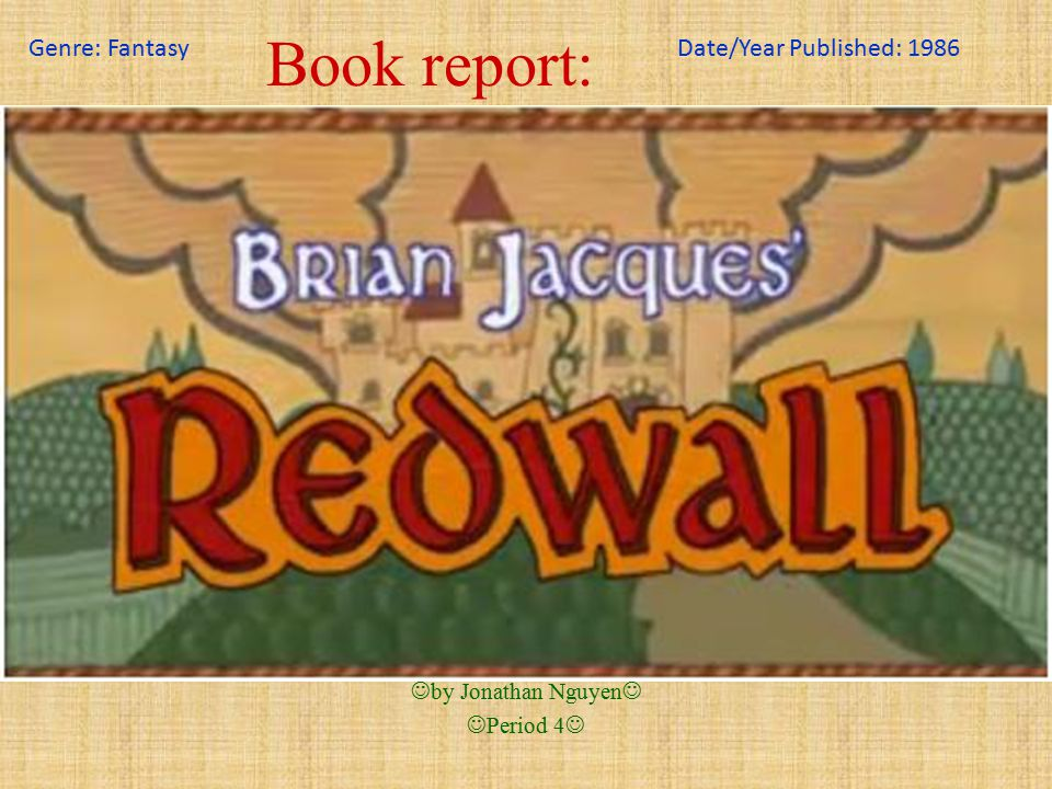 Book report: by Jonathan Nguyen Period 4 Genre: FantasyDate/Year Published: 1986