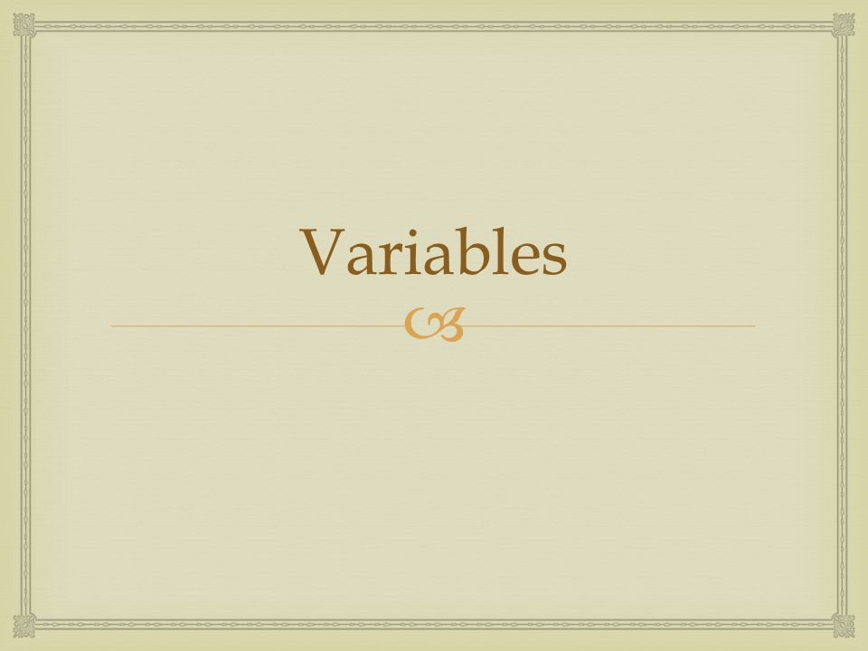  Variables