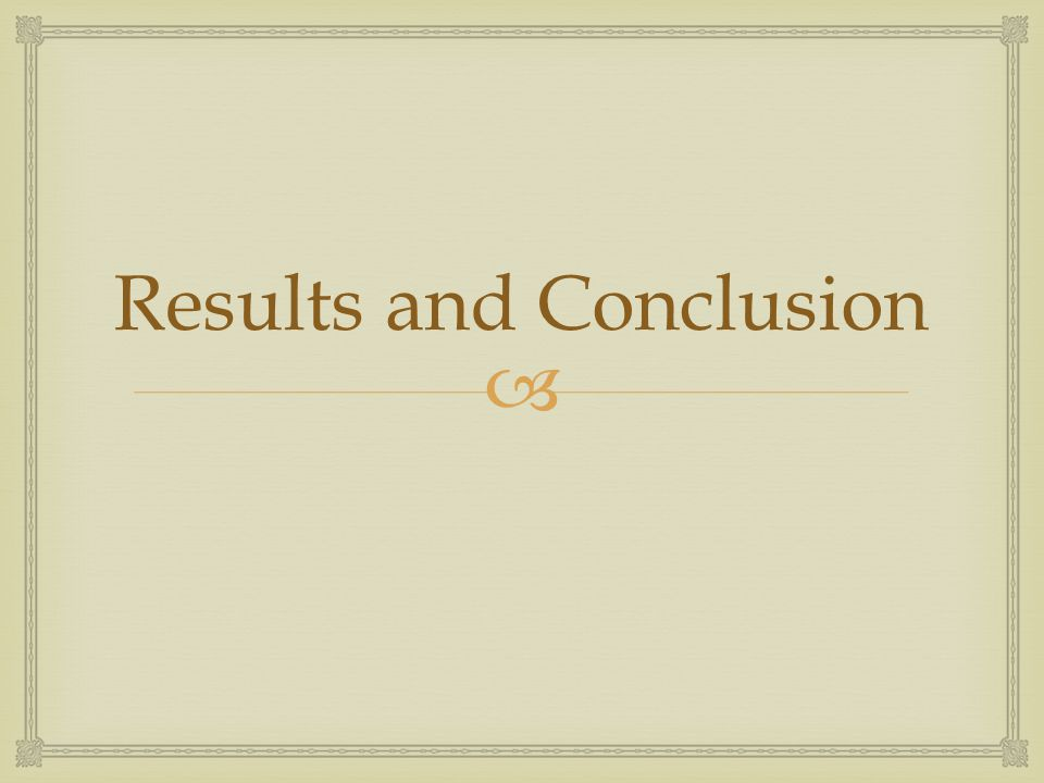  Results and Conclusion