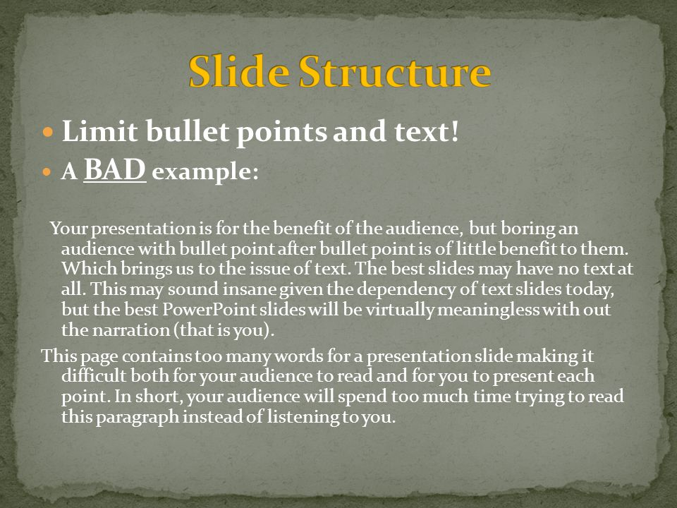 Limit bullet points and text.