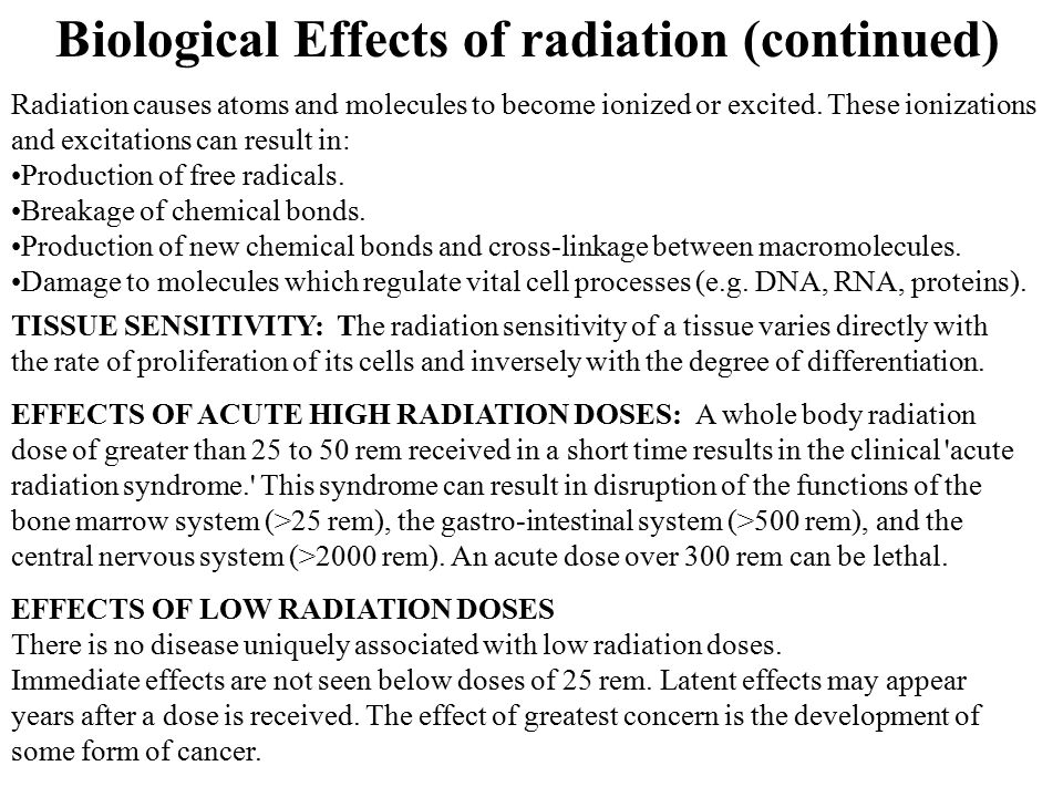 Radiation causes atoms and molecules to become ionized or excited. These ionizations and excitations can result in: Production of free radicals. Break