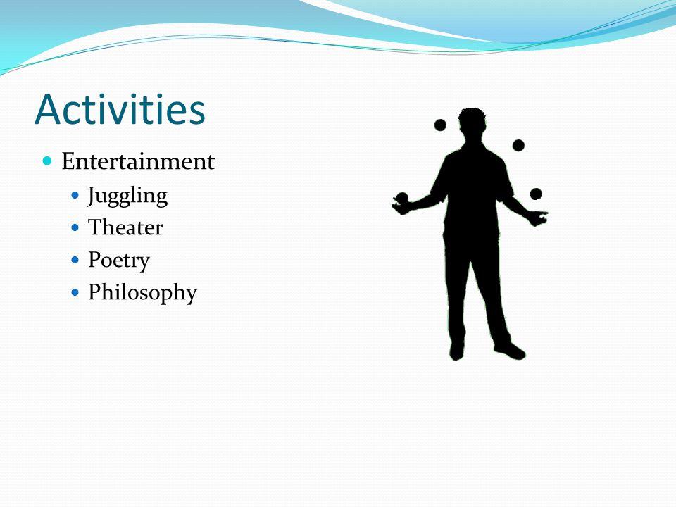 Activities Entertainment Juggling Theater Poetry Philosophy