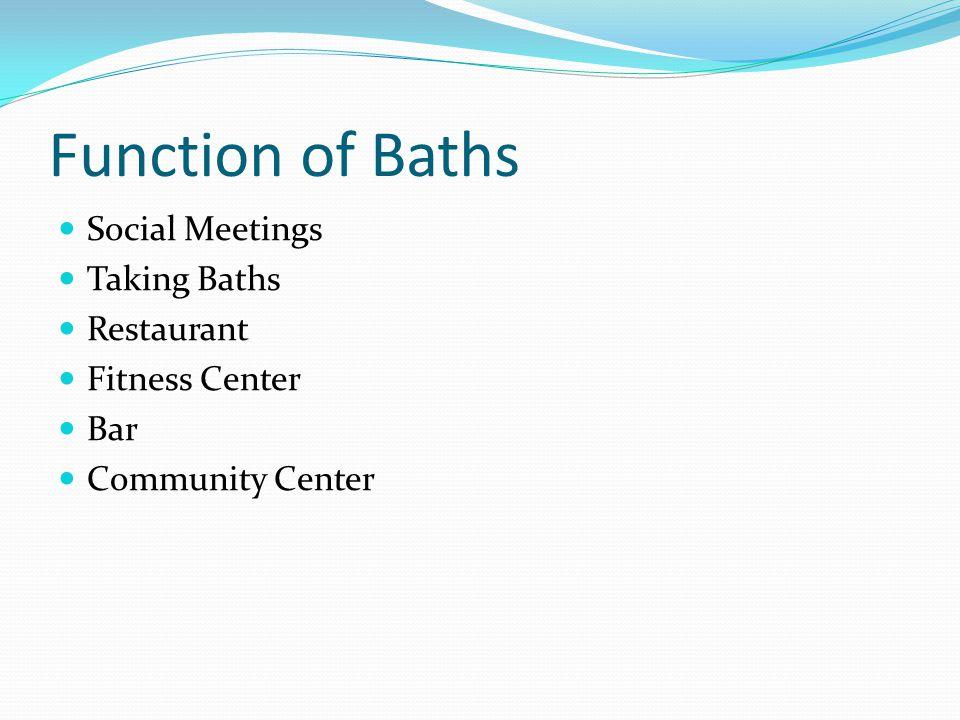 Function of Baths Social Meetings Taking Baths Restaurant Fitness Center Bar Community Center