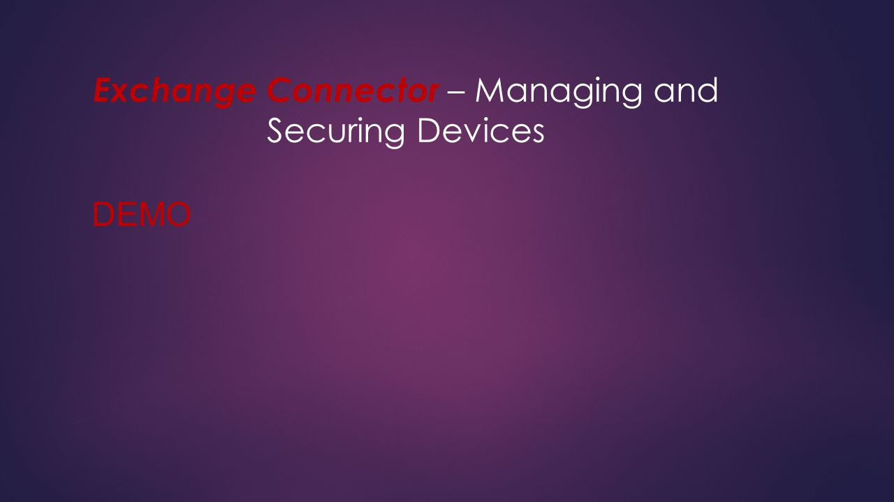 Exchange Connector – Managing and Securing Devices DEMO