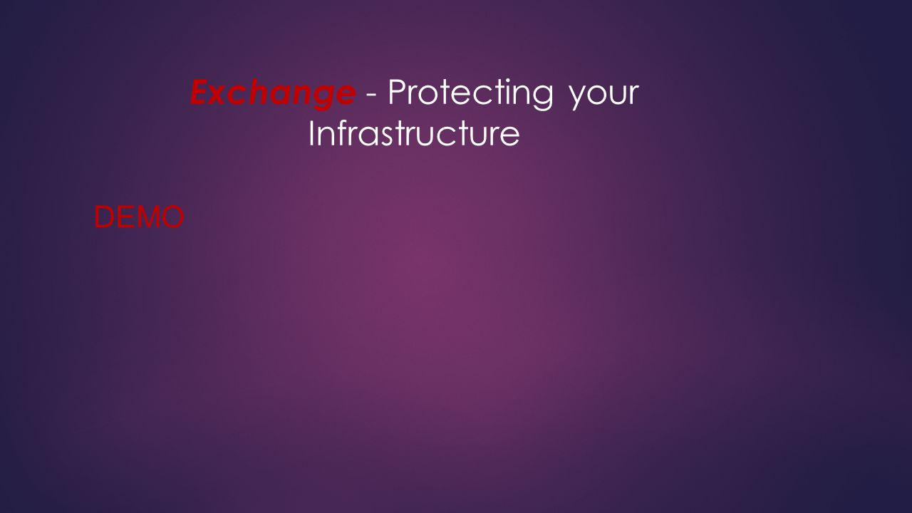 Exchange - Protecting your Infrastructure DEMO