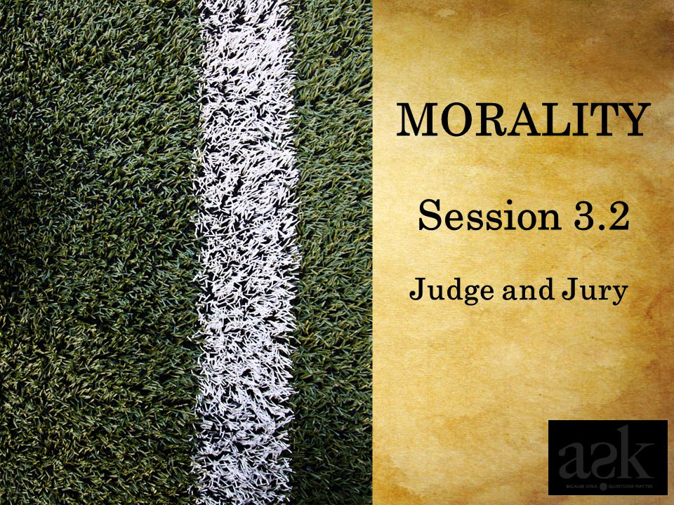 MORALITY Judge and Jury Session 3.2