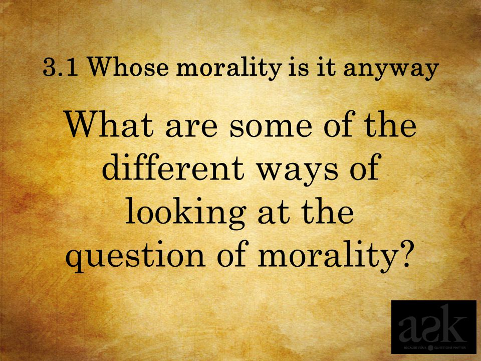 3.1 Whose morality is it anyway How do Western culture and the media in particular, often portray morality?
