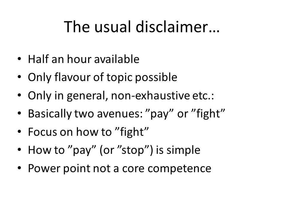 """The usual disclaimer… Half an hour available Only flavour of topic possible Only in general, non-exhaustive etc.: Basically two avenues: """"pay"""" or """"fig"""