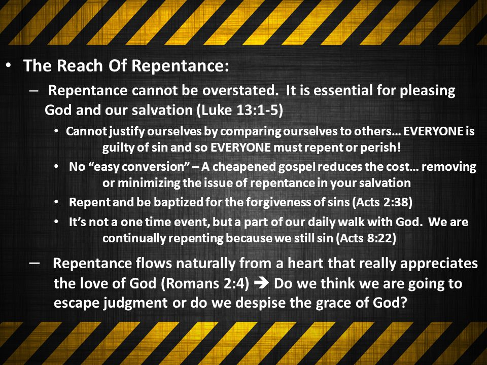 The Reach Of Repentance: – Repentance cannot be overstated.