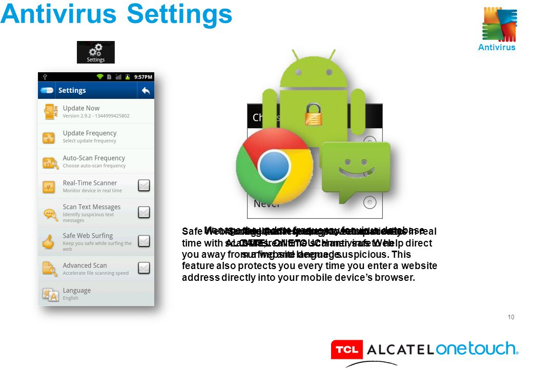 10 Antivirus Settings Additional settings to setup scan to SMS, real time scanner, safe Web surfing and language.