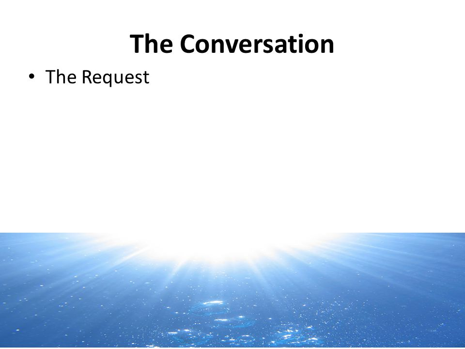 The Conversation The Request