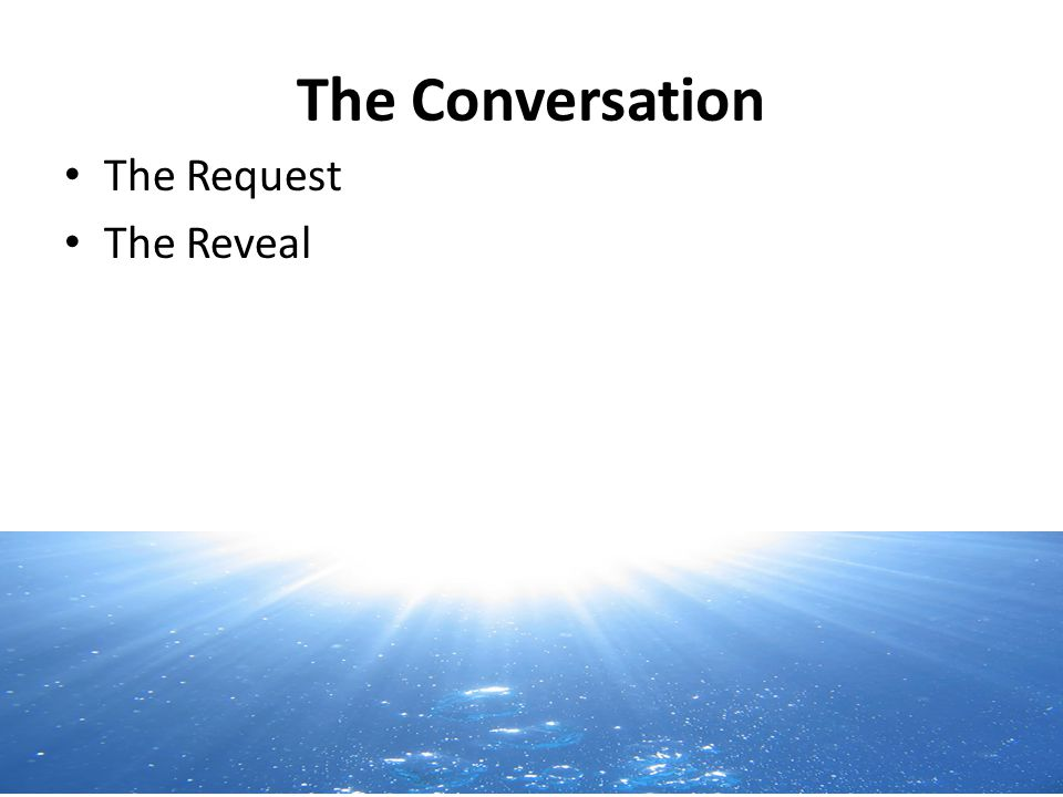 The Conversation The Request The Reveal