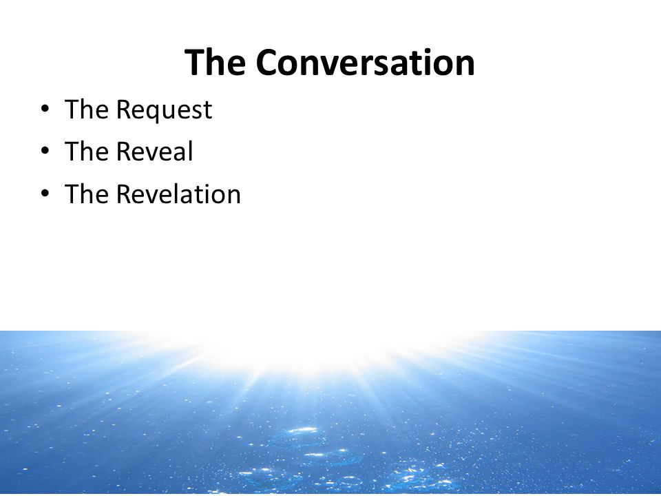 The Conversation The Request The Reveal The Revelation