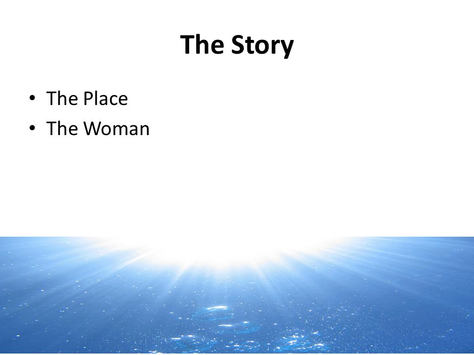 The Story The Place The Woman