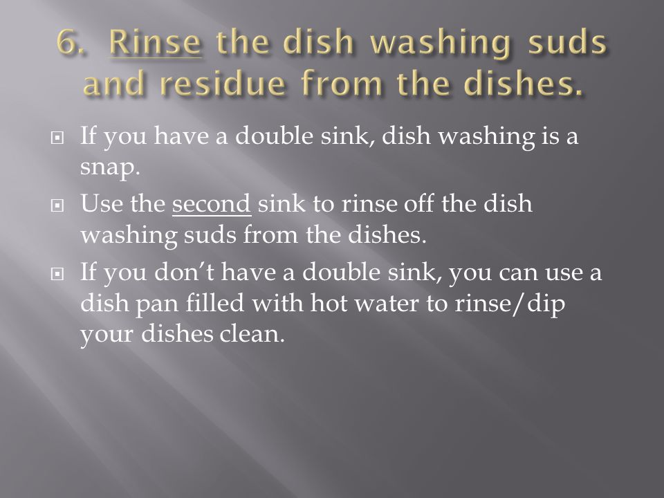  If you have a double sink, dish washing is a snap.