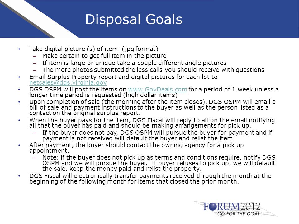 Disposal Goals Take digital picture (s) of item (jpg format) – Make certain to get full item in the picture – If item is large or unique take a couple