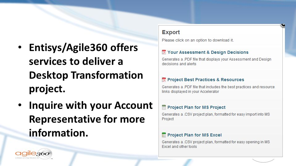 Entisys/Agile360 offers services to deliver a Desktop Transformation project.