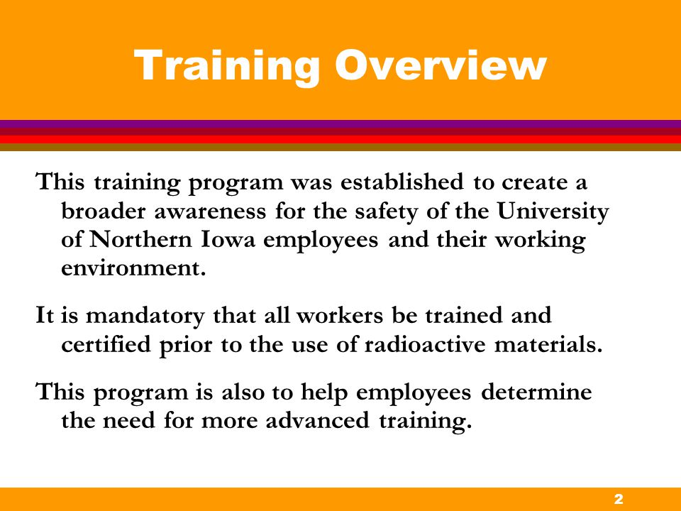 2 Training Overview This training program was established to create a broader awareness for the safety of the University of Northern Iowa employees an