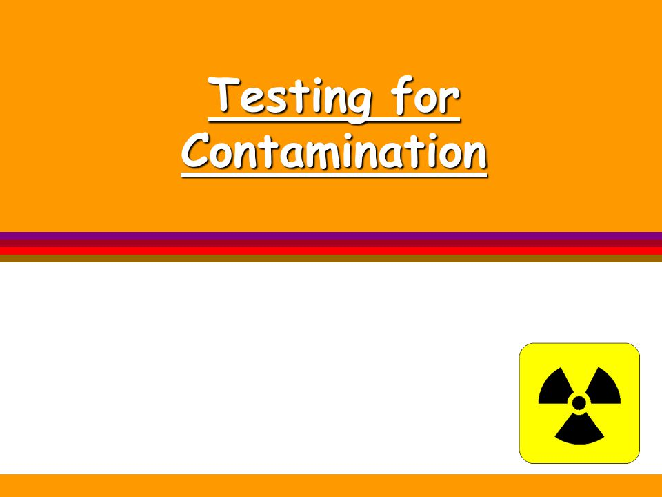 Testing for Contamination