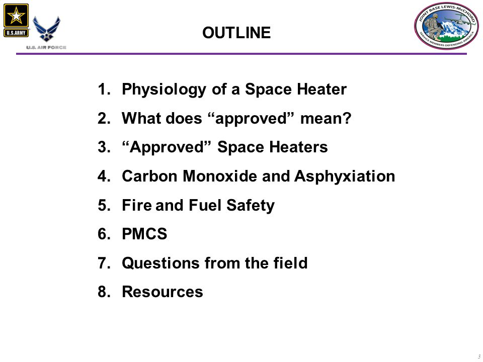 3 OUTLINE 1.Physiology of a Space Heater 2.What does approved mean.