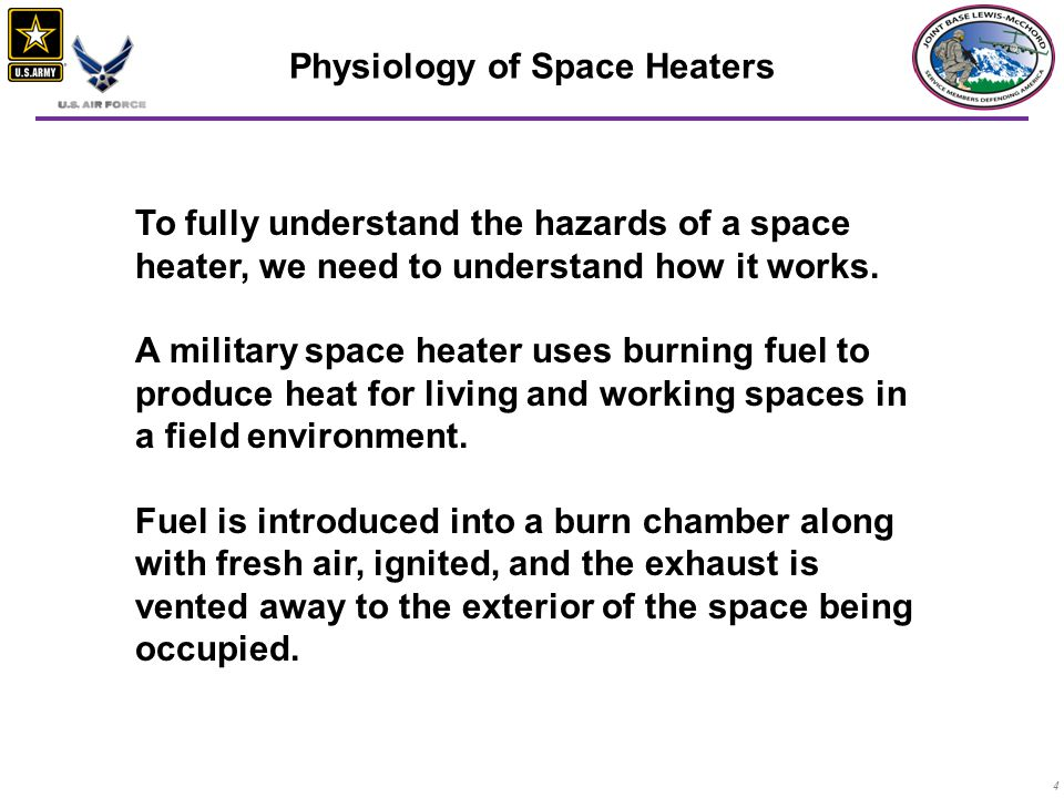 4 Physiology of Space Heaters To fully understand the hazards of a space heater, we need to understand how it works.