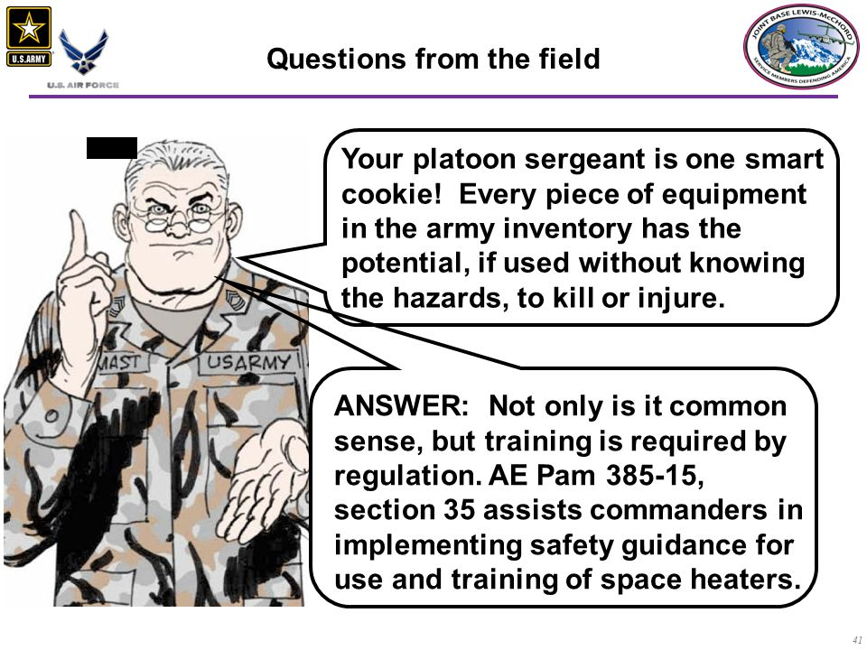 41 Questions from the field Your platoon sergeant is one smart cookie.
