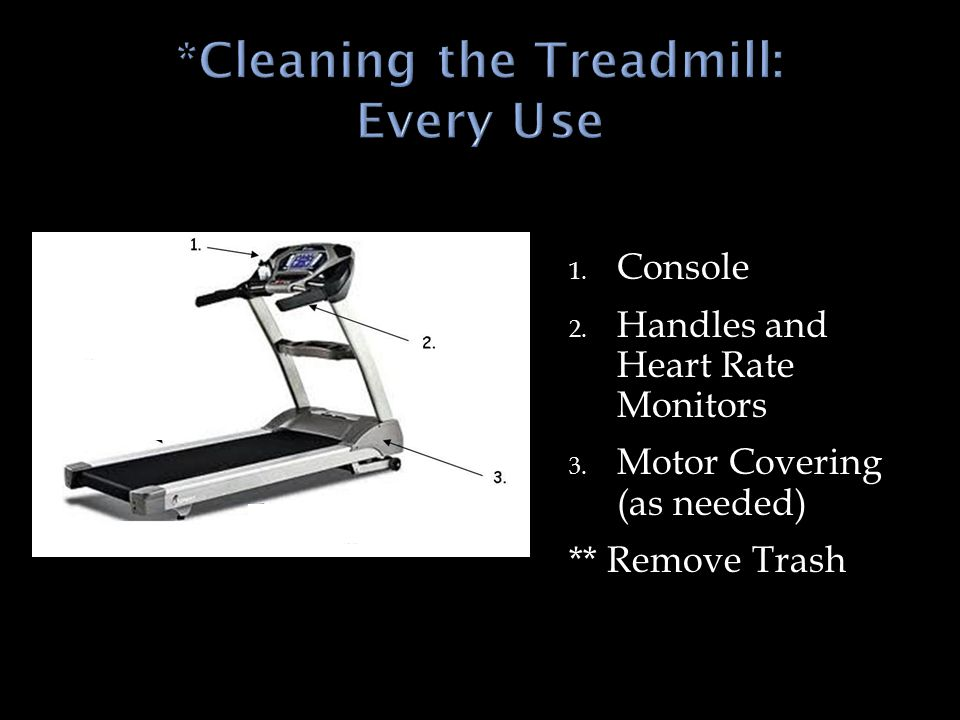 1. Console 2. Handles and Heart Rate Monitors 3. Motor Covering (as needed) ** Remove Trash