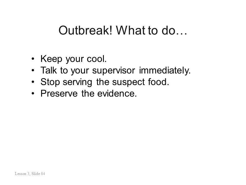 Outbreak. What to do… Lesson 3: Slide 85 Keep your cool.
