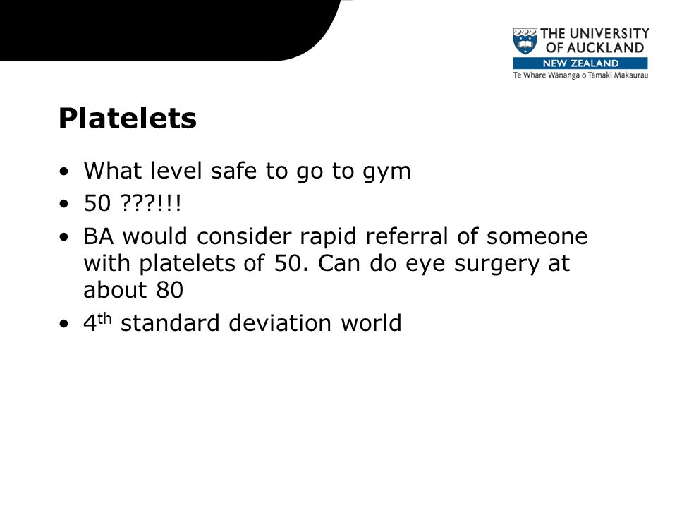 Platelets What level safe to go to gym 50 ???!!.