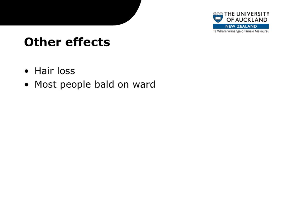 Other effects Hair loss Most people bald on ward