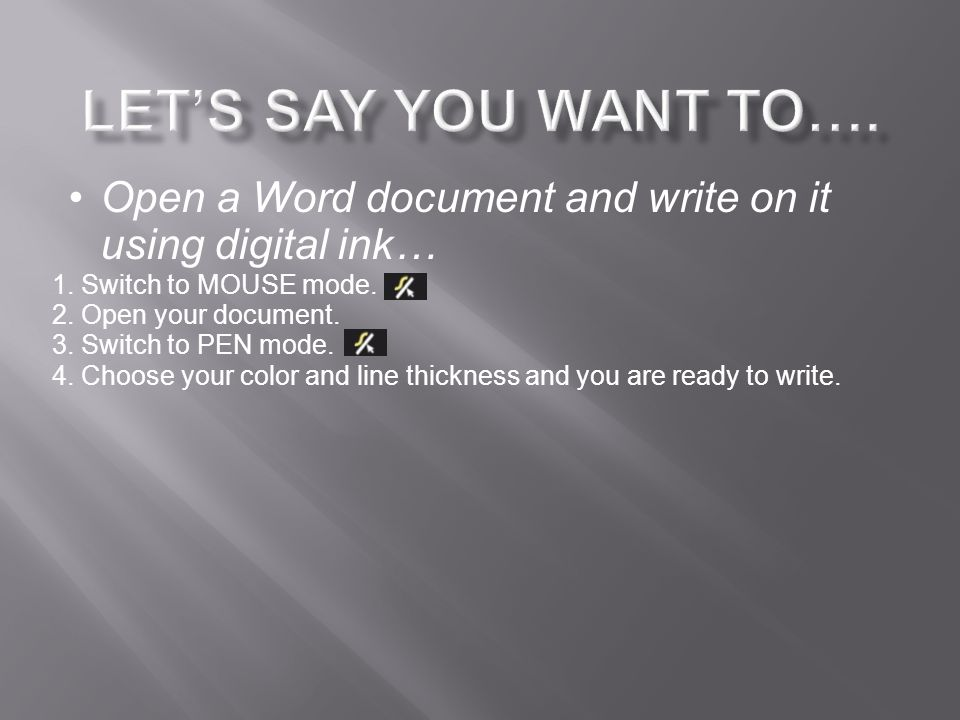 Open a Word document and write on it using digital ink… 1.