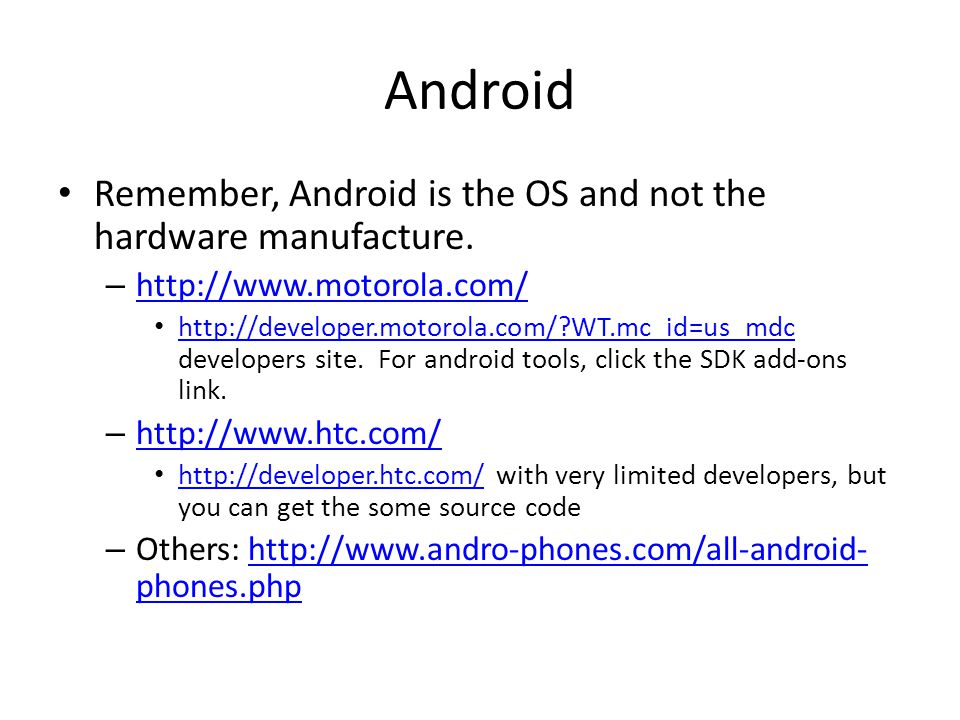 Android Remember, Android is the OS and not the hardware manufacture.