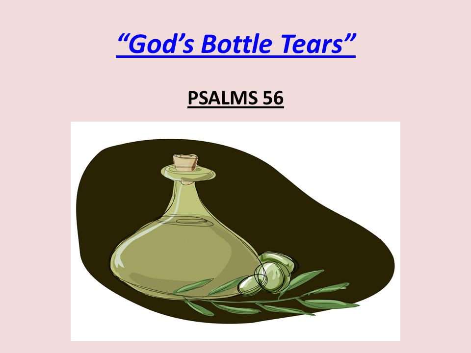 God's Bottle Tears PSALMS 56