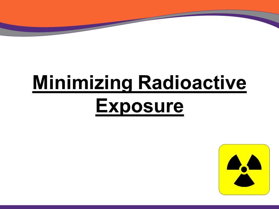 Minimizing Radioactive Exposure