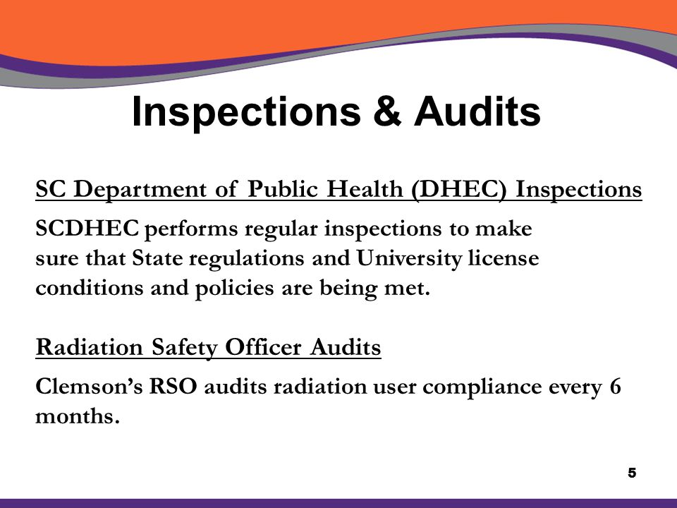 Inspections & Audits 5 SC Department of Public Health (DHEC) Inspections SCDHEC performs regular inspections to make sure that State regulations and U