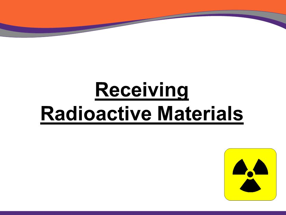 Receiving Radioactive Materials