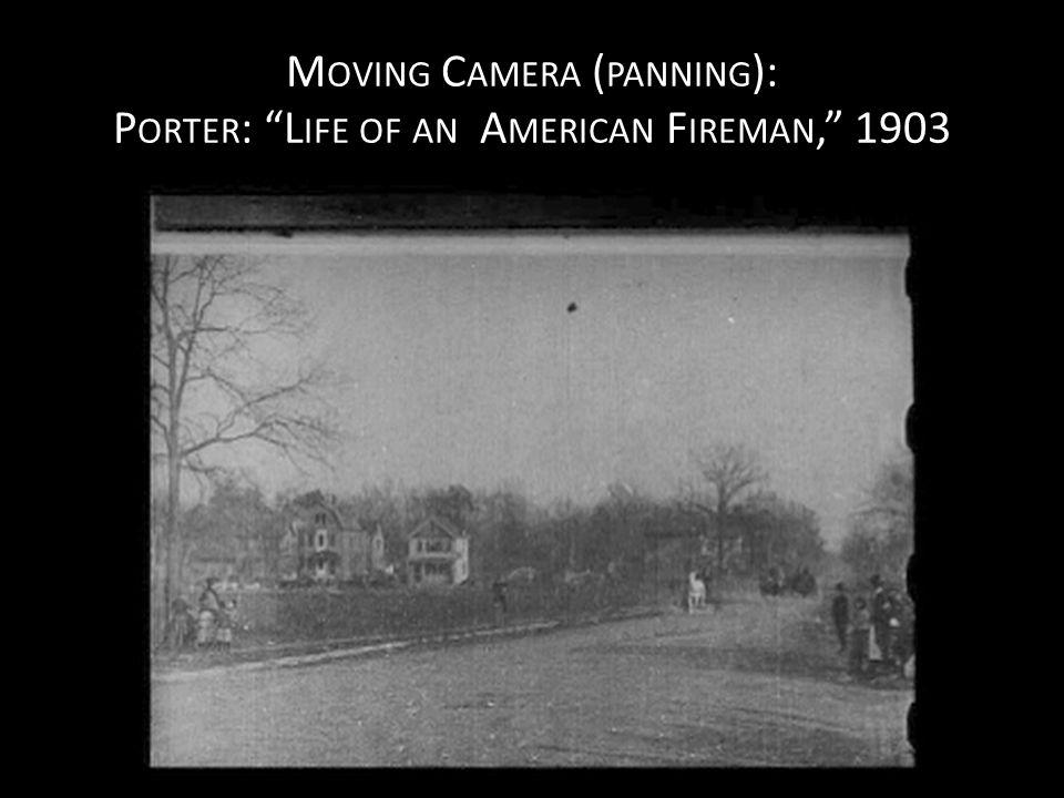 M OVING C AMERA ( PANNING ): P ORTER : L IFE OF AN A MERICAN F IREMAN, 1903