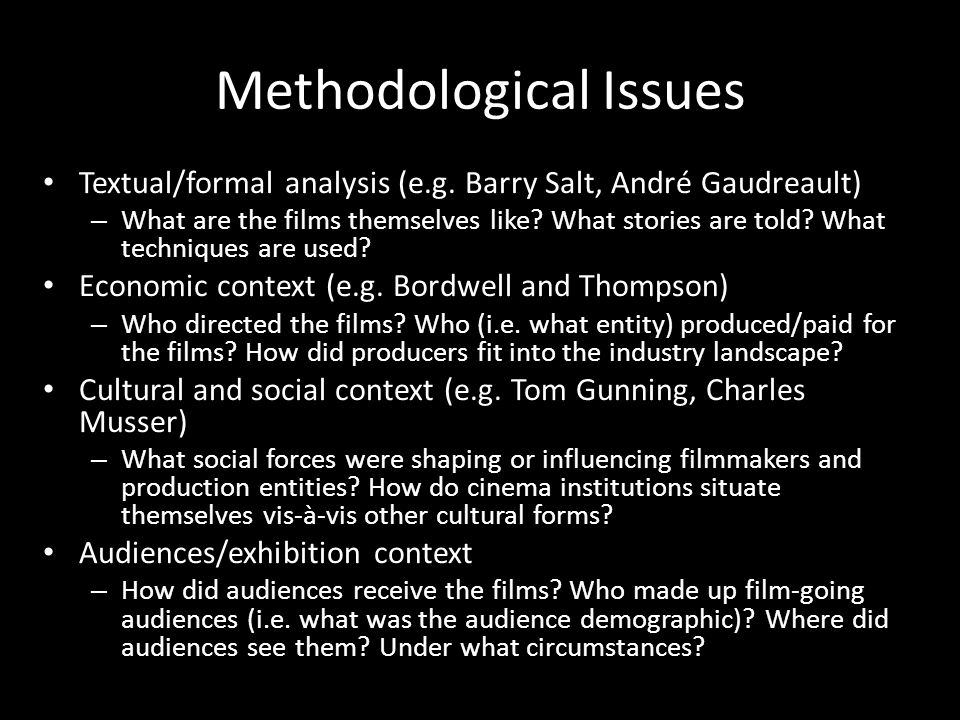 Methodological Issues Textual/formal analysis (e.g.