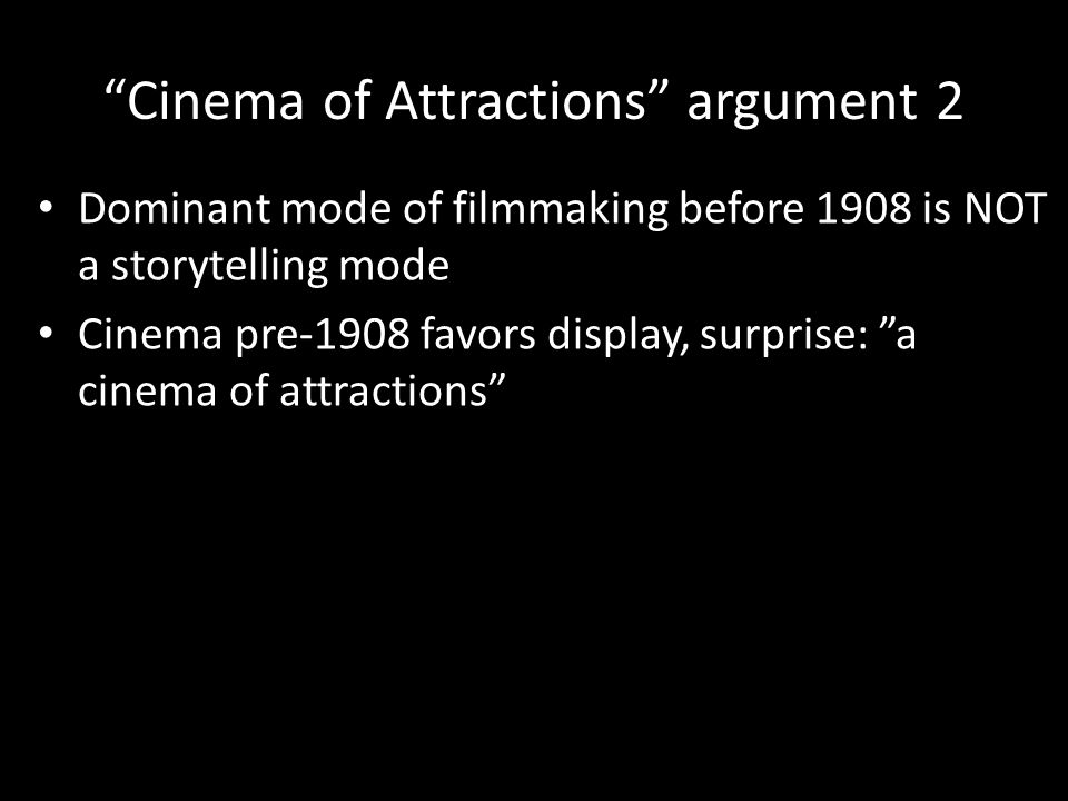 What is a cinema of attractions .Foregrounds the act of display – Prefers current events (i.e.